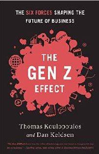 a Gen Z Effect. Les 6 forces qui façonnent l'avenir de l'entreprise, , de Tom Koulopoulos et Dan Keldsen