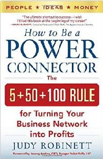 How to Be a Power Connector, de Judy Robinett
